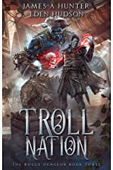 Troll Nation: A litRPG Adventure (The Rogue Dungeon Book 3) Kindle Edition