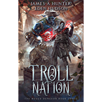 Troll Nation: A litRPG Adventure (The Rogue Dungeon Book 3) (English Edition)