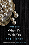 When We Are One (When I'm With You Part 8): Because You Are Mine Series #2 (When I'm With You Serial)
