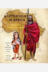 A Little Goat in Africa (Allie's Adventures Series Book 4) Kindle Edition