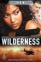 Secret Agents, Secret Lives 3: Wilderness (Clan Destine Encounters) Kindle Edition
