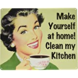 Make Yourself at Home…Clean My Kitchen Tin Sign 15 x 12in
