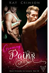 Growing Pains: MMF Bisexual Ménage Romance (Best Friends to Lovers Book 4) Kindle Edition