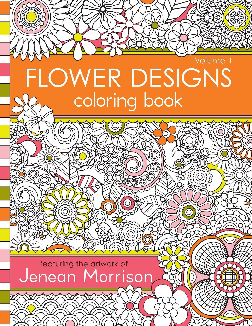 Flower designs coloring book - Amazon Com Flower Designs Coloring Book An Adult Coloring Book For Stress Relief Relaxation Meditation And Creativity 9780692631331 Jenean Morrison