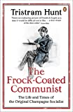 The Frock-Coated Communist: The Revolutionary Life of Friedrich Engels