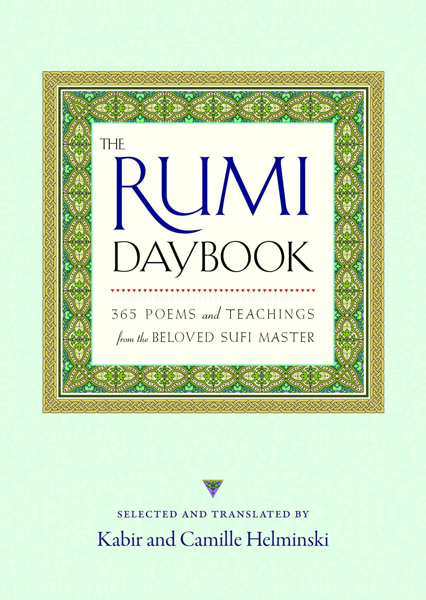 The Rumi Daybook  365 Poems And Teachings From The Beloved Sufi Master