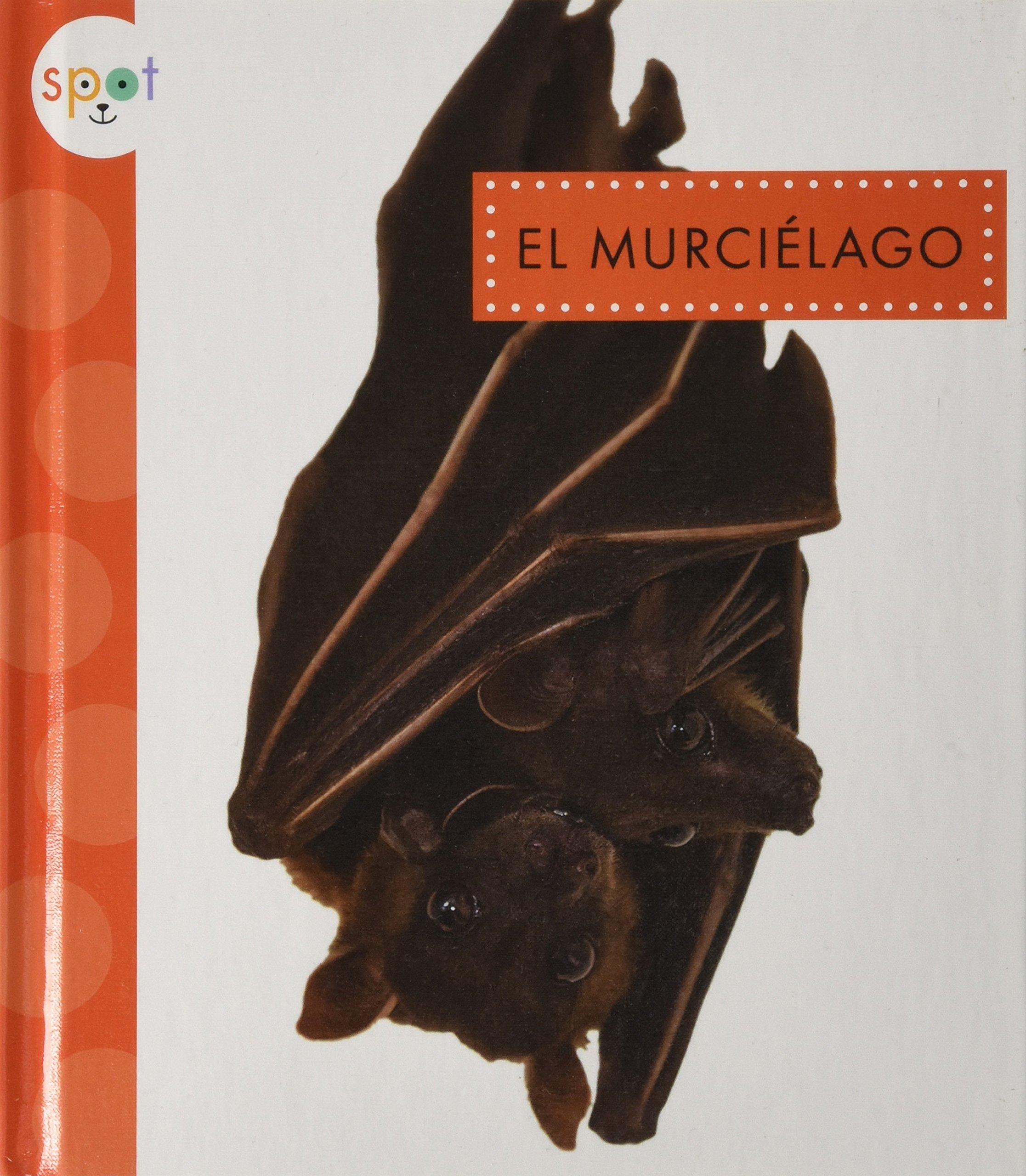 El Murciélago / Bats (Spot Animales del patio) (Spanish Edition) by Amicus (Image #1)