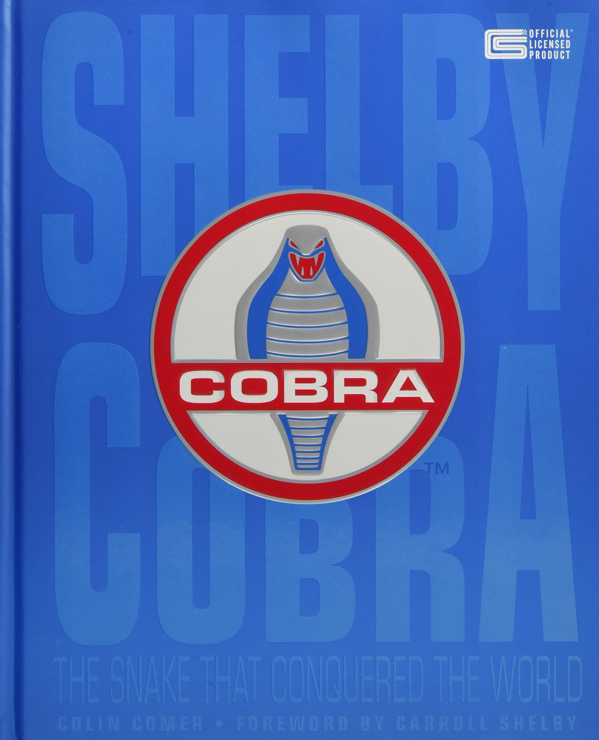 Shelby cobra the snake that conquered the world colin comer carroll shelby 9780760347614 amazon com books