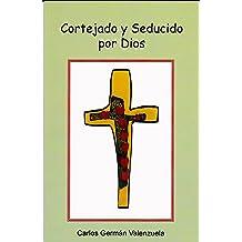 Cortejado y Seducido por Dios (Spanish Edition) Jul 9, 2014