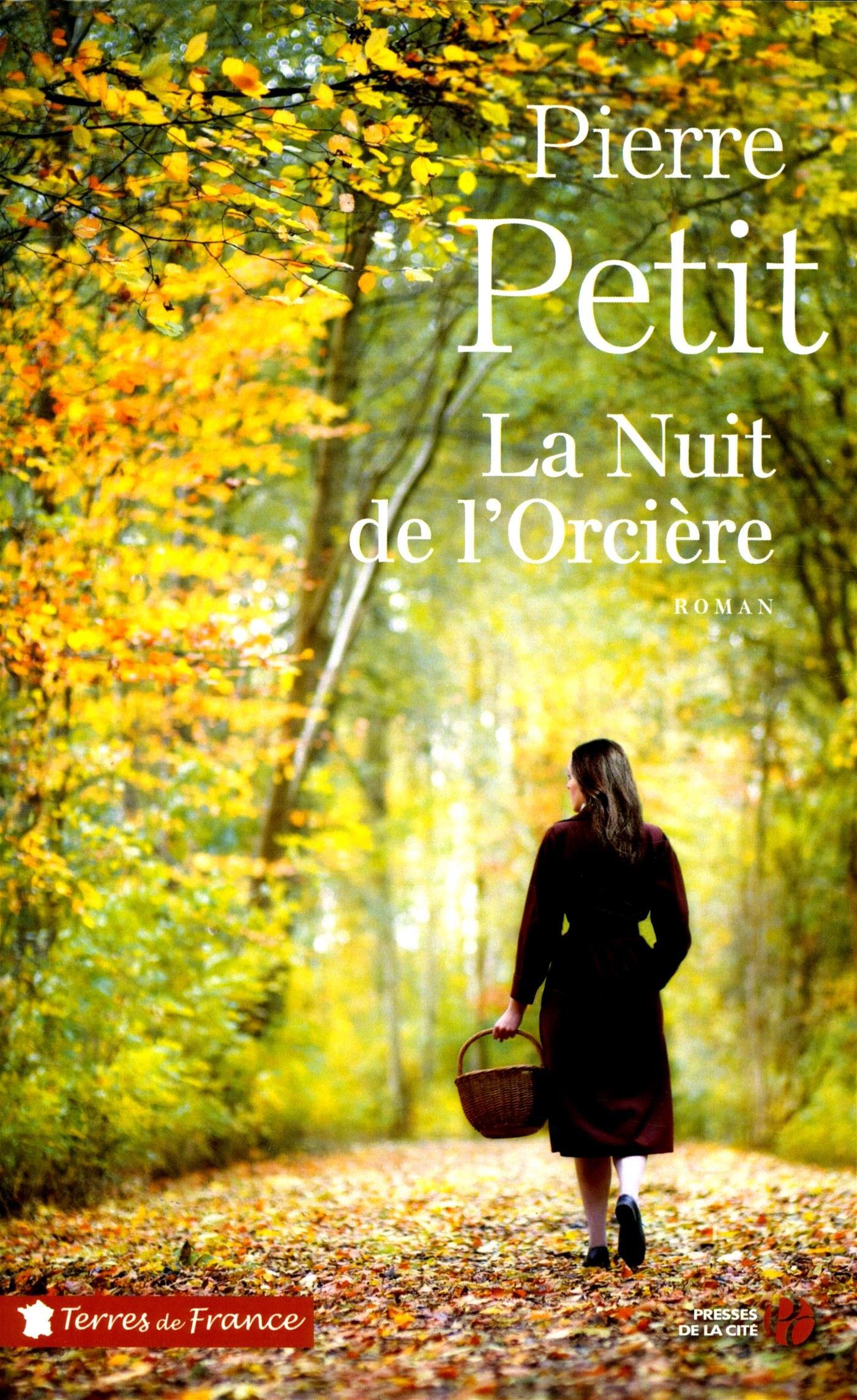 La Nuit de l'Orcière Broché – 22 février 2018 Pierre PETIT La Nuit de l' Orcière Presses de la Cité 2258144949