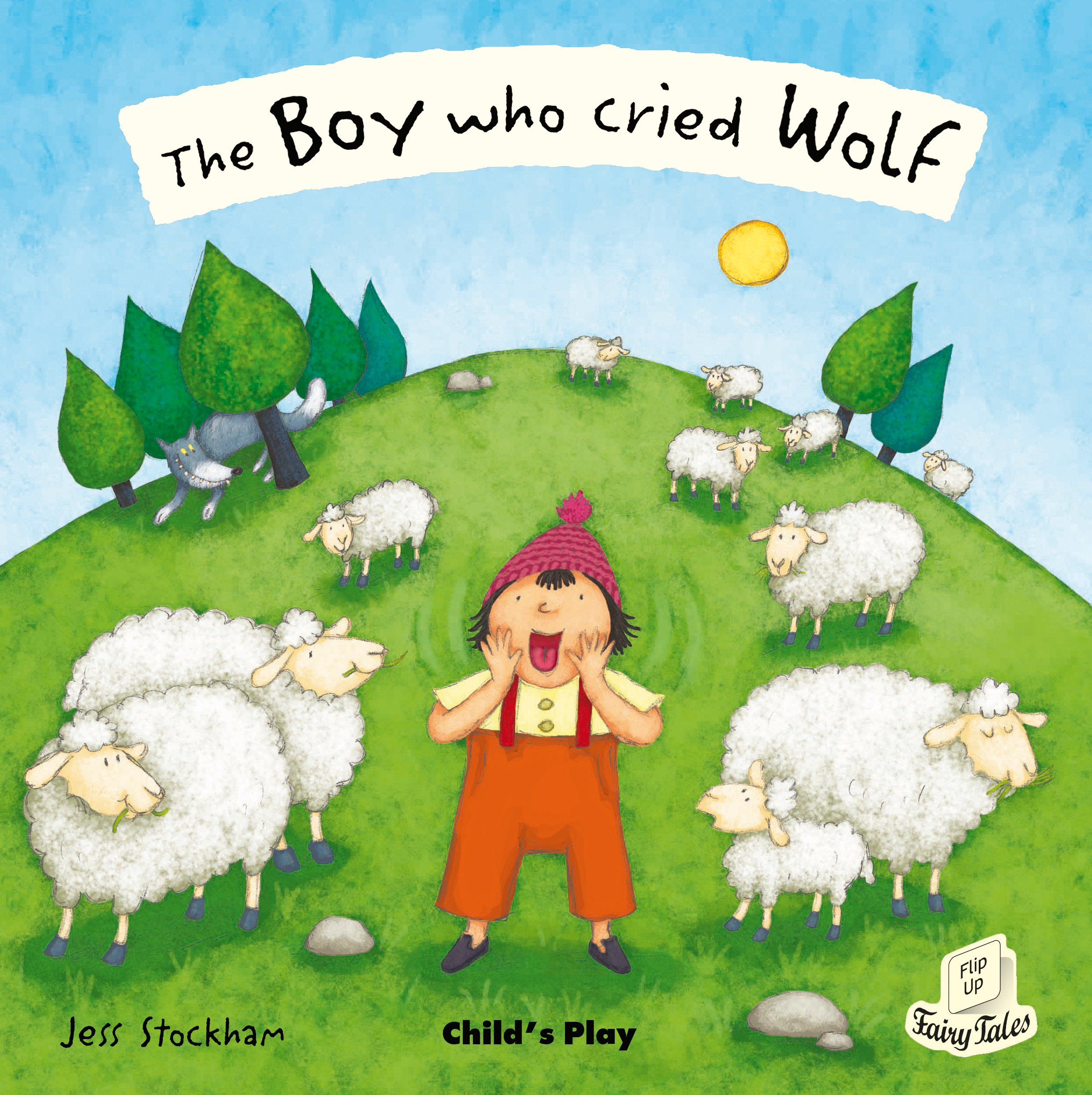The Boy Who Cried Wolf (Flip-Up Fairy Tales): Child's Play