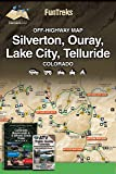 Off-Highway Map for Silverton, Ouray, Lake City, Telluride Colorado UPDATED