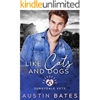 Like Cats And Dogs (Sunnydale Vets Book 2)