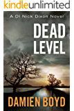 Dead Level (The DI Nick Dixon Crime Series Book 5)