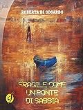 Fragile come un ponte di sabbia (Black & Yellow)