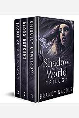 Shadow World Trilogy Boxed Set: Uniquely Unwelcome, Blood Burdens, Sacrifice: A New Dawn Kindle Edition