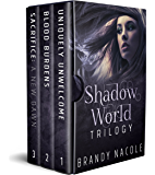 Shadow World Trilogy Boxed Set: Uniquely Unwelcome, Blood Burdens, Sacrifice: A New Dawn