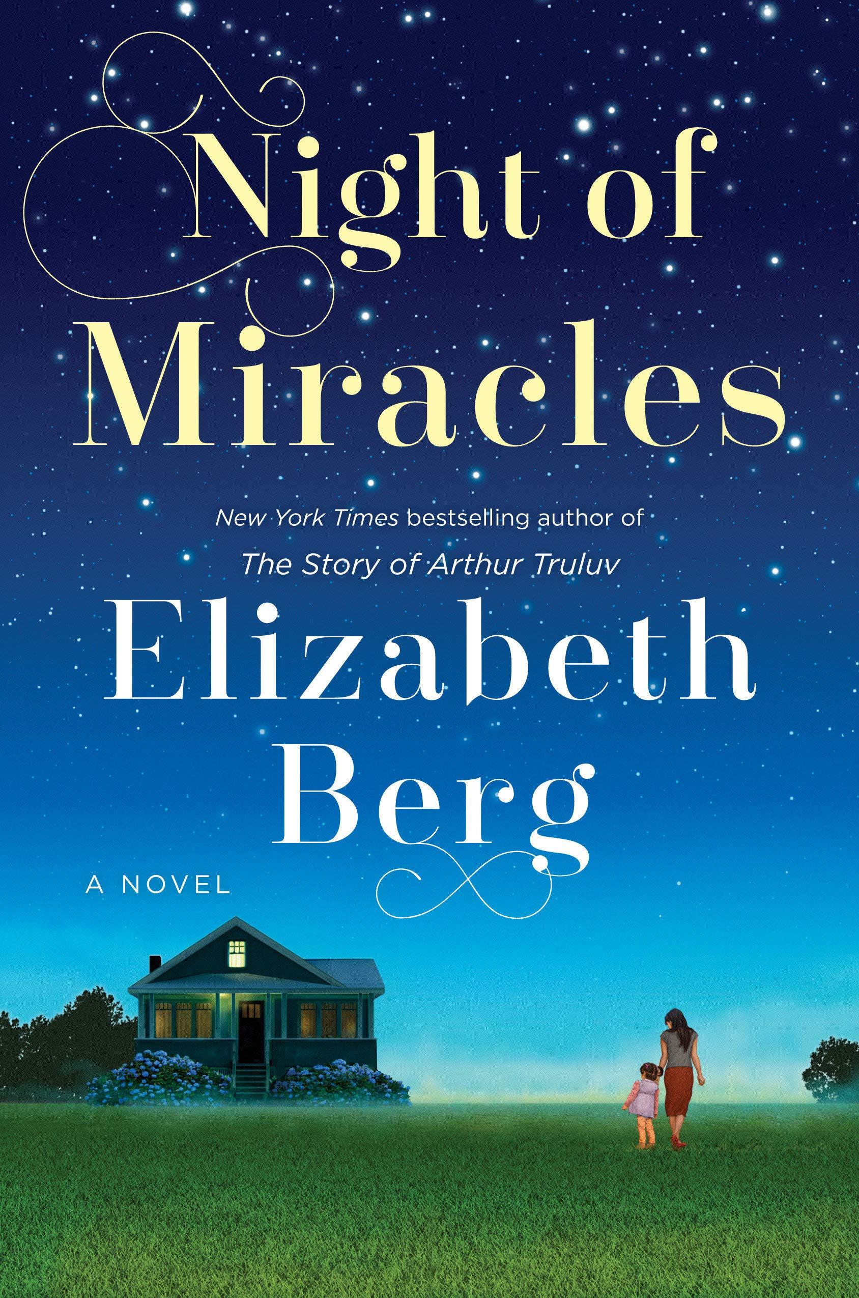 Night of Miracles: A Novel: Berg, Elizabeth: 9780525509509: Amazon.com:  Books
