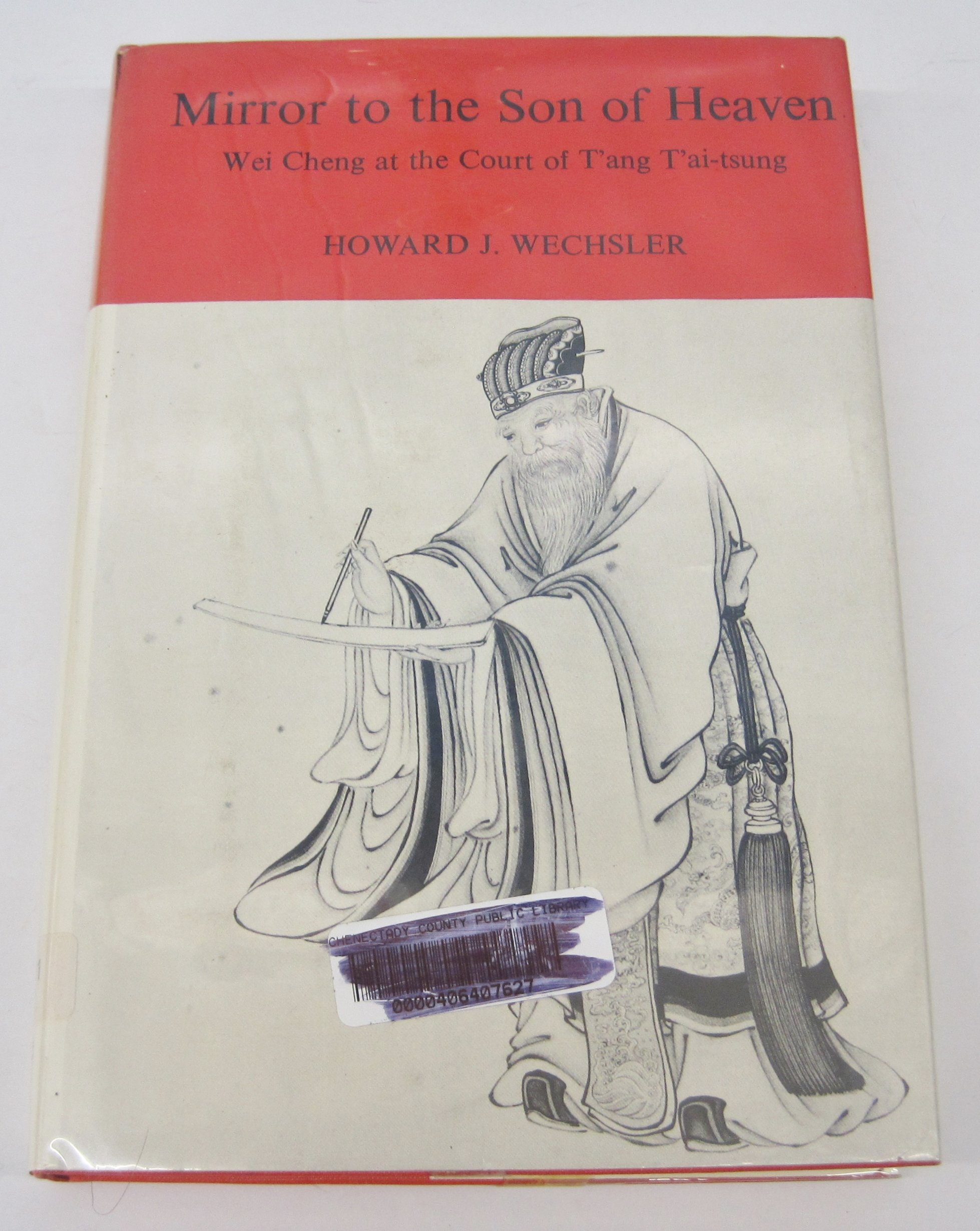 Mirror to the Son of Heaven: Wei Cheng at the Court of T'ang T'ai-tsung (Historical Publications)