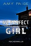 No Perfect Girl - Verhängnisvolle Affäre: Psychothriller