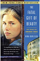 The Fatal Gift of Beauty: The Trials of Amanda Knox Paperback
