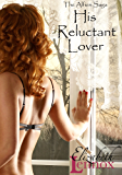 His Reluctant Lover (The Alfieri Saga Book 3)