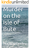 Murder on the Isle of Bute (Clyde Trilogy Book 2)