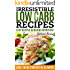LOW CARB: Irresistible Low Carb Recipes- Your Beginners Guide For Easy Recipes To Weight Reduction!  (Low Carb, Low Carb Cookbook, Low Carb Diet, Low Carb Recipes, Low Carb Diet Recipes)