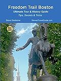 Freedom Trail Boston - Ultimate Tour & History Guide - Tips, Secrets & Tricks