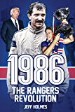 1986: Rangers Revolution: The Year Which Changed the Club Forever (English Edition)