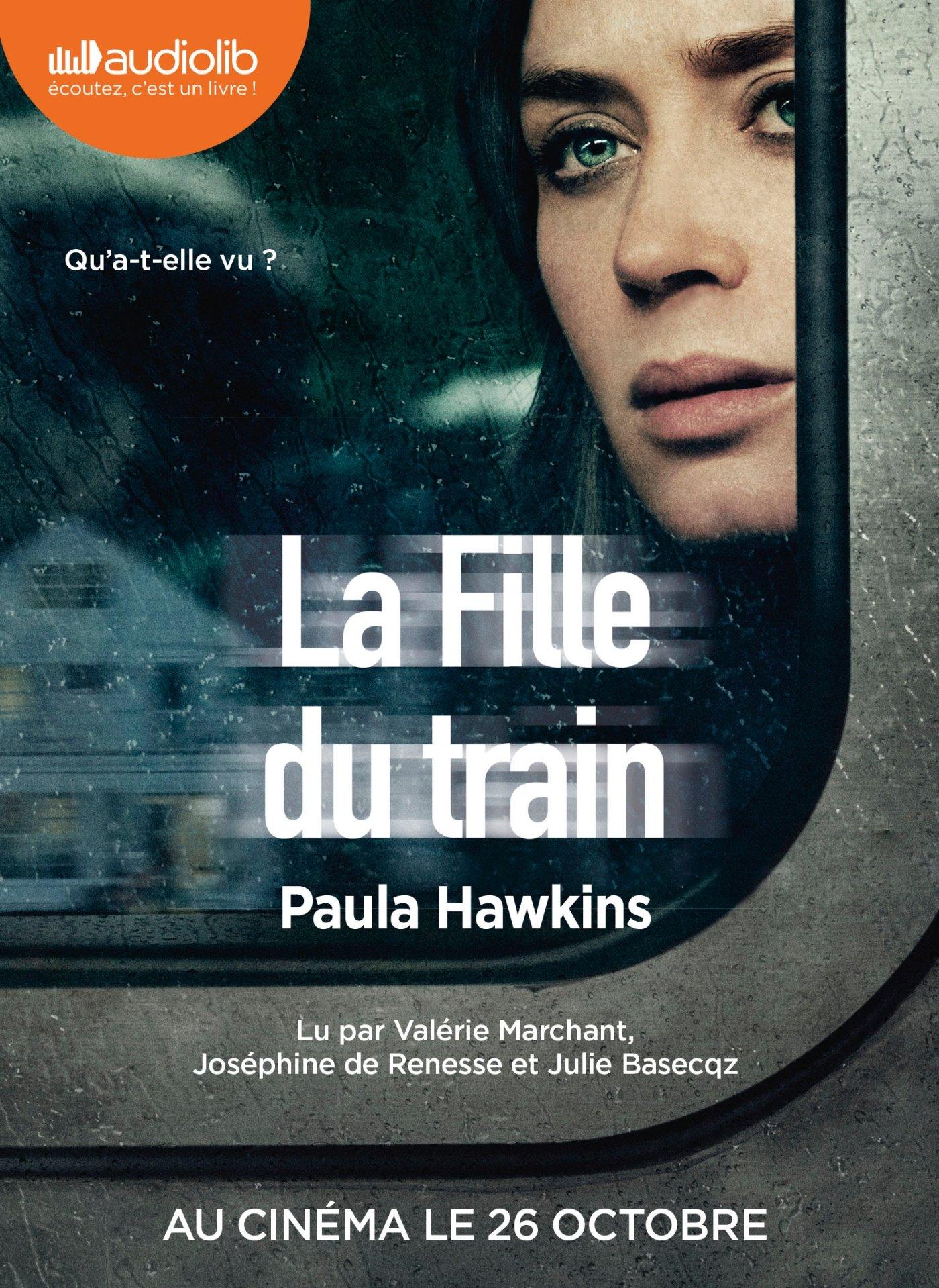 Amazon.fr - La Fille du train: Livre audio 1CD MP3 - Paula Hawkins, Valérie  Marchant, Joséphine de Renesse, Julie Basecqz, Corinne Daniellot - Livres