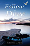 Follow the Dove (Raumsey series Book 1)