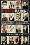 The Three Barons: The Organizational Chart of the JFK assassination