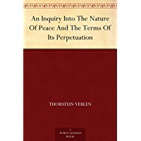 An Inquiry Into The Nature Of Peace And The Terms Of Its Perpetuation (English Edition)