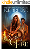 Born in Fire (Fire and Ice Trilogy Book 1) (English Edition)