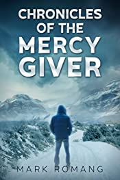 Chronicles of the Mercy Giver: A Race for Tomorrow Thriller