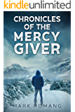 Chronicles of the Mercy Giver: A Race for Tomorrow Thriller (English Edition)