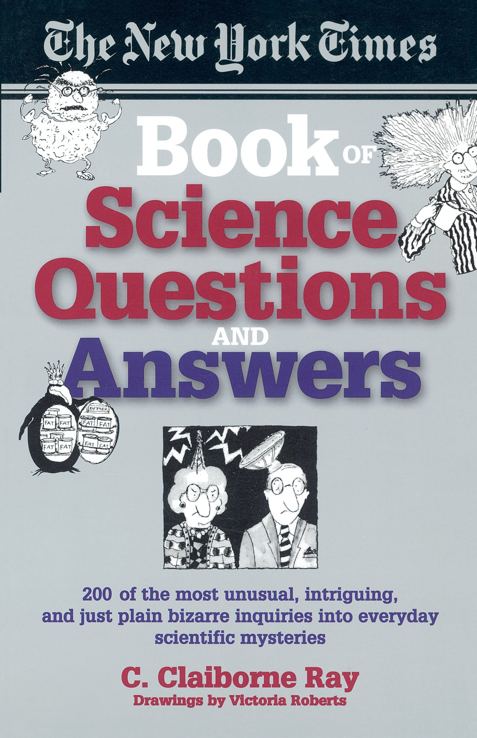 The New York Times Book Of Science Questions Answers 200 Of The