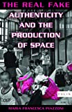 The The Real Fake: Authenticity and the Production of Space (Polis)