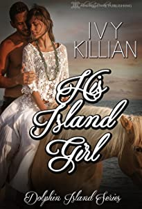 His Island Girl (Dolphin Island Book 4)