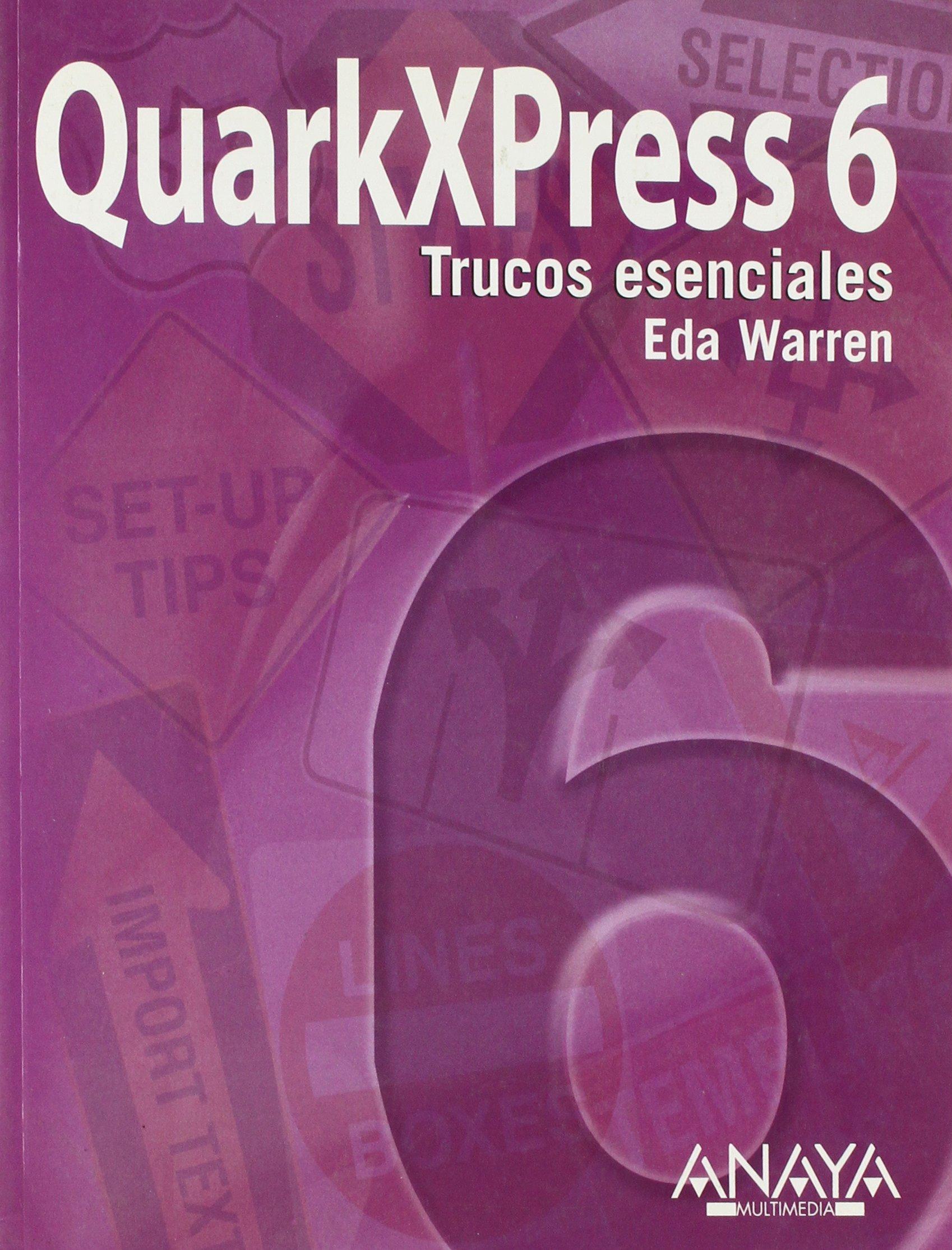 Read Online Quarkxpress 6: Trucos Esenciales Version Dual/essential Tricks Dual Version (Spanish Edition) pdf epub