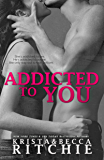 Addicted to You (Addicted Series Book 1)