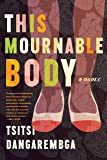 This Mournable Body: A Novel