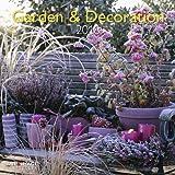 Garden & Decoration 2018 - Gartenkalender, Landschaftskalender, Naturkalender 2018 - 30 x30 cm