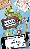 The Misadventures of John Dot: Thailand: (Mid Life Backpacker Book 2)