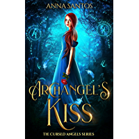 Archangel's Kiss: Paranormal Angel Romance (The Cursed Angels Series Book 1) (English Edition)