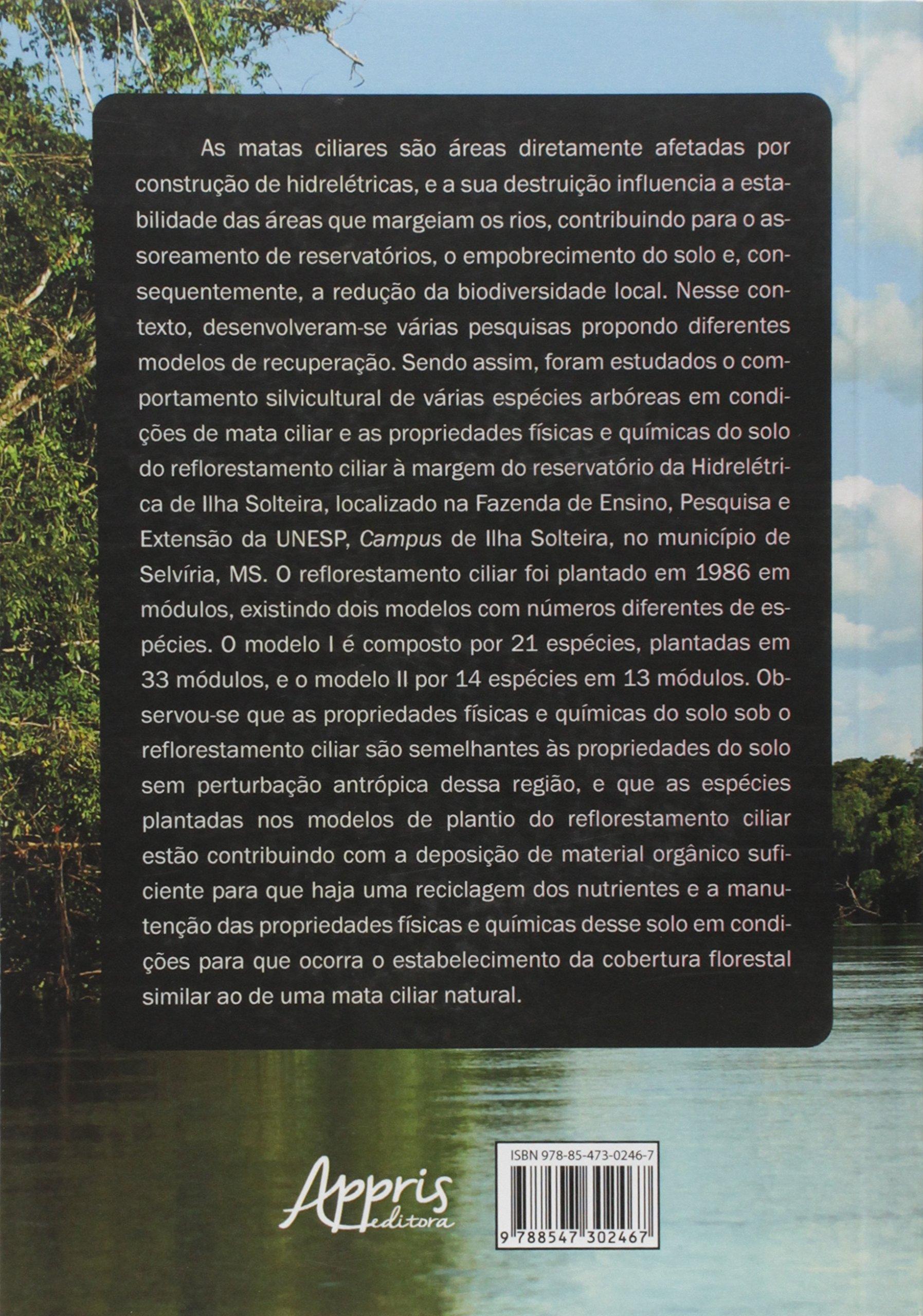 Reflorestamento Ciliar em Diferentes Modelos de Plantio: Margem do Reservatorio da Hidreletrica de Ilha Solteira: Alexandre Marques da Silva Martins, ...