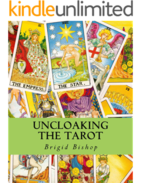 Uncloaking The Tarot A Comprehensive Course In Tarot By Brigid Bishop
