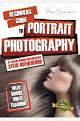 Beginners Guide to Portrait Photography (Beginners Guide to Photography Book 3) Kindle Edition
