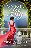 My Fair Lily (The Farthingale Series Book 1) (English Edition)